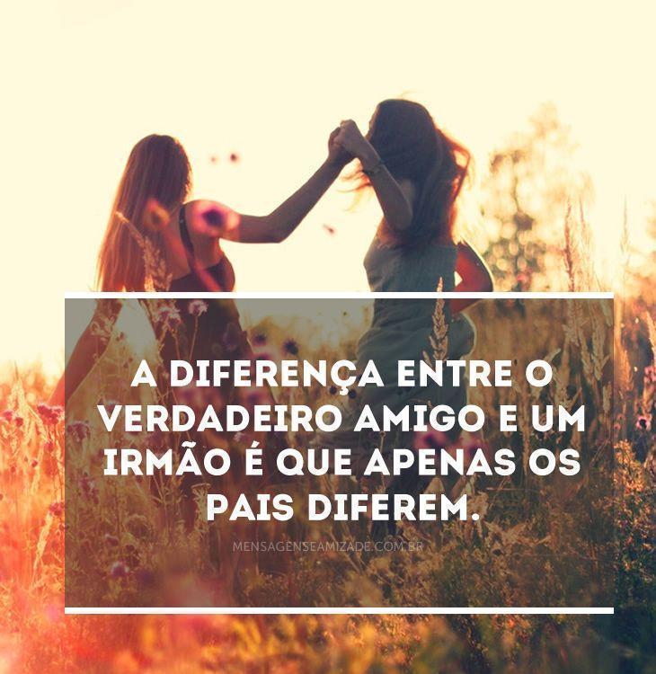 Diferença Entre Um Amigo E Um Irmão Mensagens De Amizade