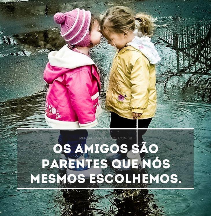 Os Amigos São Parentes Mensagens De Amizade